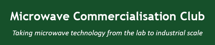Microwave Commercialisation Club: Taking microwave technology from the lab to industrial scale