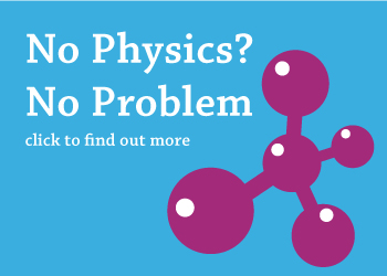 No Physics? No problem. Click to find out more
