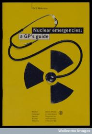 Nuclear Emergencies: a GP's guide,  Wellcome Library, London