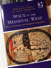 Space in the Medieval West (Ashgate) ISBN 978-1-4094-5301-7