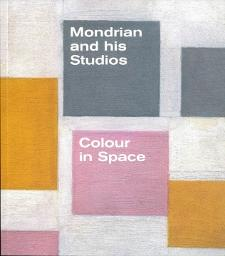 Mondrian and His Studios: Colour in Space Tate Publishing 2014 ISBN:978 1849762656