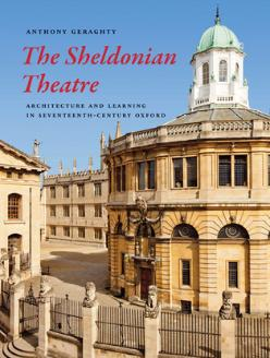 The Sheldonian Theatre: Architecture and Learning in Seventeenth-Century Oxford ISBN: 9780300195040