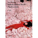 Yayoi Kusama: Infinity Mirror Room—Phalli's Field (Afterall and MIT Press, 2012)