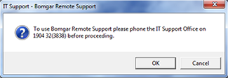 To use Bomgar support please phone the IT Support Office on 3838.