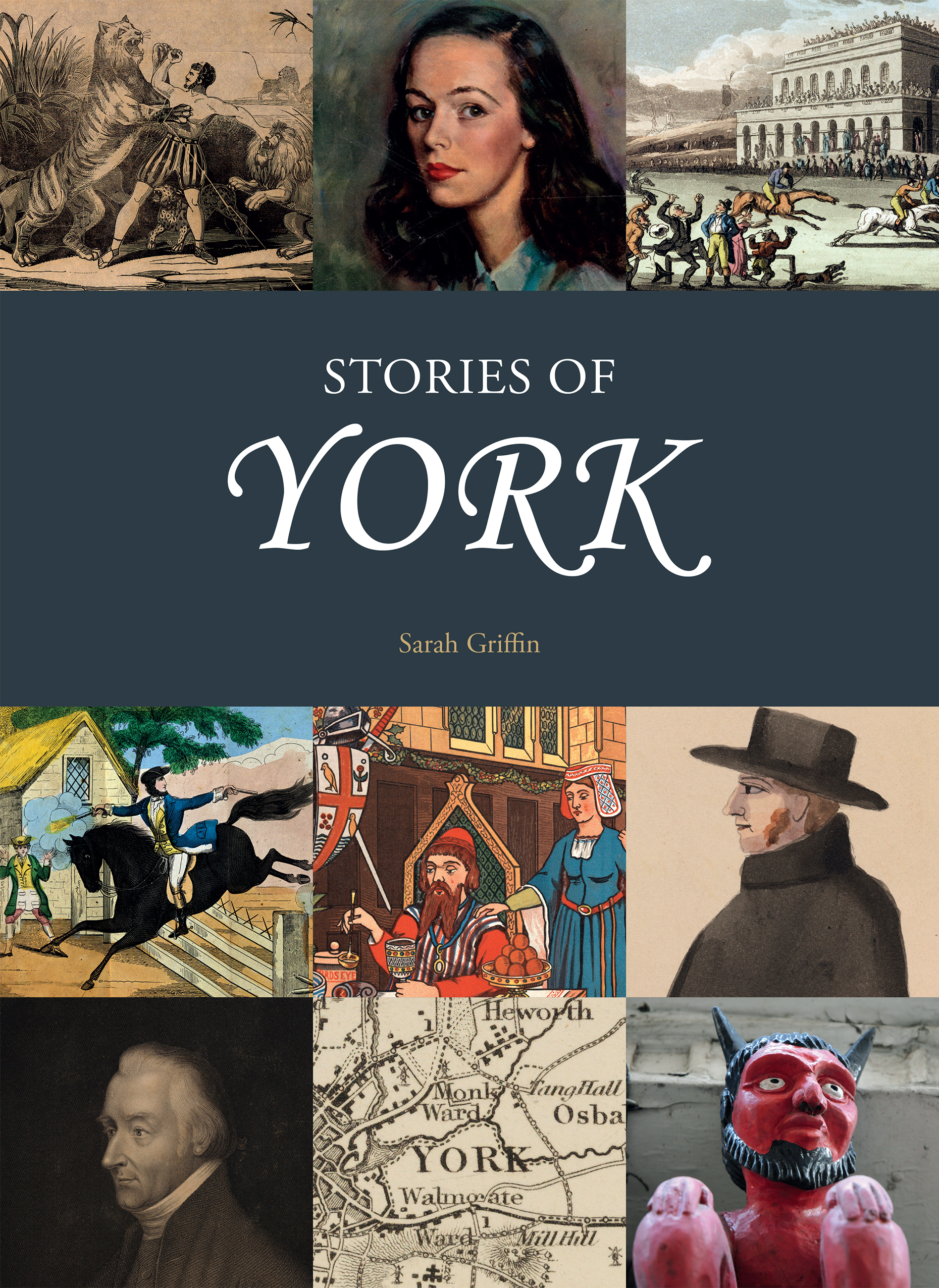 Cover of the Stories of York book, produced by the University of York and the York Minster, featuring items from the Minster Library and the University's Special Collections.