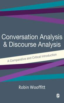 Robin Wooffitt Conversation Analysis and Discourse Analysis A Comparative and Critical Introduction
