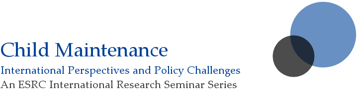 Child Maintenance: International Perspectives and Policy Challenges. An ESRC International Research Seminar Series