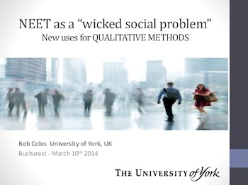 Bob Coles presents 'NEET as a 'wicked social problem'' in Bucharest on 10 March 2014