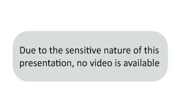 Due to the sensitive nature of this presentation, no video is available.