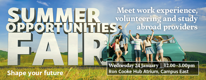 Summer Opportunities Fair, Wednesday 24 January, Ron Cooke Hub