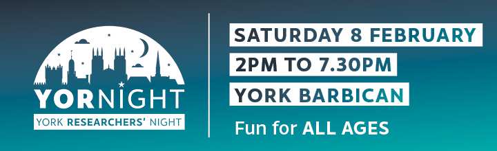 York Researchers Night | Saturday 8 February 2020