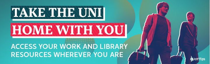 Take the Uni home with you - access your work wherever you are