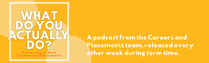 What do you actually do is a podcast released every other week during term time.